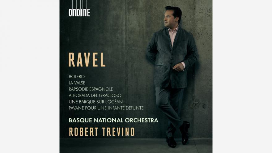 Le Basque National Orchestra et Robert Trevino présentent dans leur premier disque commun le compositeur basque le plus universel : Ravel